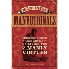 The art of manliness manvotionals timeless wisdom and advice on the art of manliness manvotionals timeless wisdom and advice on living the 7 manly malvernweather Image collections