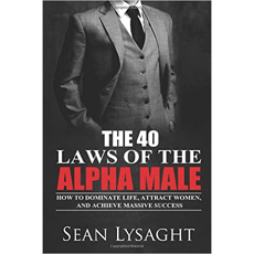 The 40 laws of the alpha male how to dominate life attract women the 40 laws of the alpha male how to dominate life attract women malvernweather Image collections