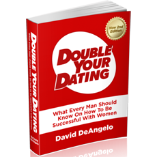 Deangelo double your dating what every man