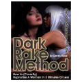Dark Rake Method: How To Hypnotize A Woman In 3 Minutes or Less