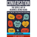 "Conversation: The Gentle Art Of Hearing & Being Heard – How To ""Small Talk"""