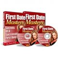 First Date Mastery - Secrets Of A Successful First Date