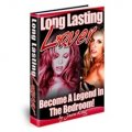 Long Lasting Lover - How To Become A Legend In The Bedroom!