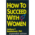 How To Succeed With Women - Expanded Edition