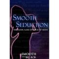 Smooth Seduction