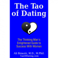 The Tao of Dating: The Thinking Man's Enlightened Guide to Success with Women