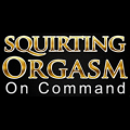 Squirting Orgasm On Command