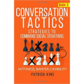 Conversation Tactics: Strategies to Command Social Situations (Book 3)