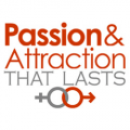 Passion & Attraction That Lasts