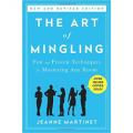 The Art of Mingling - Fun and Proven Techniques for Mastering Any Room