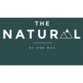 The Natural: Unlock Your Inner Natural and Become The Guy Women Obsess Over