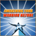 Awakening Your Warrior Nature