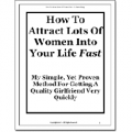 How To Attract Lots of Women Into Your Life Fast