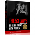 The 53 Laws of Being a King with Women