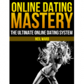 Online Dating Mastery: The Ultimate Online Dating System