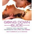 The Going Down Guide: Tongue Tips and Oral Sex Techniques for Men and Women
