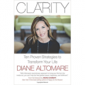 Clarity - Ten Proven Strategies to Transform Your Life