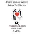 Dating Younger Women: A Guide For Older Men To The Emotional Needs Of Loving Younger Women