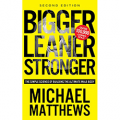 Bigger Leaner Stronger: The Simple Science of Building the Ultimate Male Body