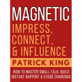 MAGNETIC: Impress, Connect, and Influence