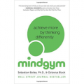 Mind Gym - Achieve More by Thinking Differently