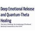 Deep Emotional Release Bodywork and Quantum Healing
