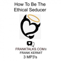 The Ethical Seducer