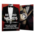 Beyond Words: The Art of Body Language and Physical Escalation