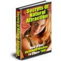 Secrets of Natural Attraction:  How to Get Desirable Women To Chase You
