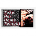 Take Her Home Tonight