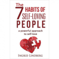 The 7 Habits of Self-Loving People: A Powerful Approach to Self-Love