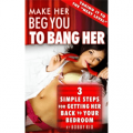 Make Her Beg You to Bang Her