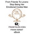 From Friends To Lovers: Stop Being Her Emotional Cookie Man