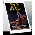 How To Seduce A Stripper