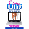 Online Dating: Become a Master of Digital Seduction