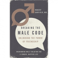 Breaking the Male Code - Unlocking the Power of Friendship