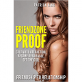 Friendzone Proof: Friendship to Relationship