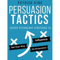 Persuasion Tactics: Covert Psychology Strategies
