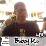 Ep. #18 How to Talk to Women and Not Run Out of Things to Say with Bobby Rio
