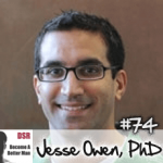 Ep. #74 Avoiding and Leaving the Wrong Relationships with Jesse Owen PhD