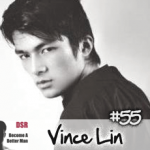 Ep. #55 Making a Badass First Impression with Vince Lin