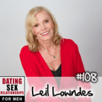 #108 Understanding Female Sex Signals and the Biggest Mistakes Men Make with Women with Leil Lowndes