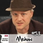 Ep. #53 Using Soundbites to Talk to and Attract Women with Mehow