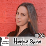 #106 What Attracts Women to Men (Female Perspective) with Hayley Quinn