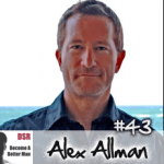 Ep. #43 Choosing Marriage and How to Make it Work with Alex Allman