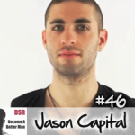 Ep. #46 How to Make Your Move (Kissing and Touching Women) with Jason Capital
