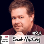#83 Making Relationships Work Over the Long Term with Scot McKay