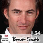 Ep. #34 Building a Lifestyle that Attracts Women with Brent Smith