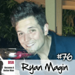Ep. #76 Hacking Your Handsomeness with Ryan Magin