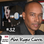 Ep. #32 Being Bold and Direct with Women with Alan Roger Currie